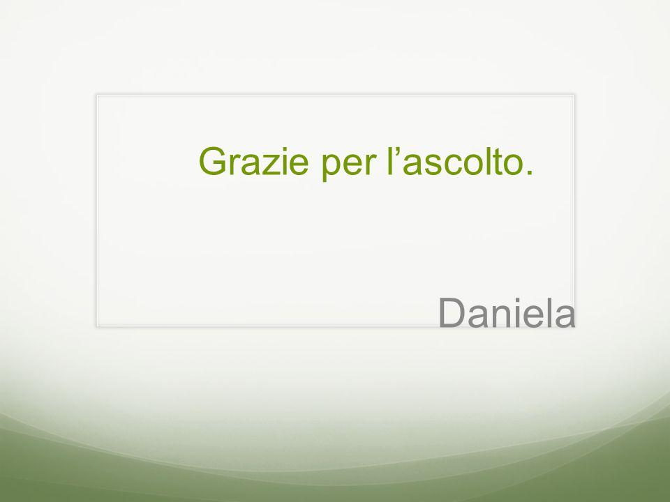 Grazie per l'ascolto. Daniela