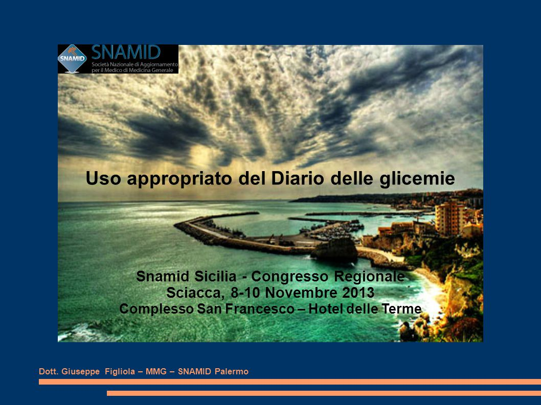 V° Congresso Regionale SNAMID Sicilia Sciacca, 8-10 Novembre 2013 Dott.