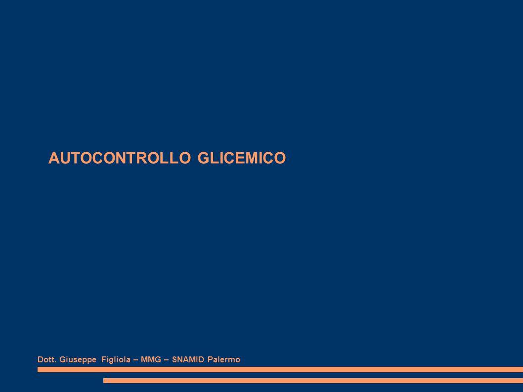 Dott. Giuseppe Figliola – MMG – SNAMID Palermo AUTOCONTROLLO GLICEMICO
