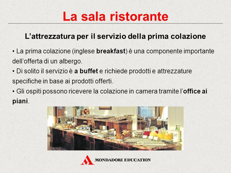 Dell'attrezzatura della sala fanno parte: - la cristalleria - la porcellana - la posateria - l'attrezzatura per il servizio al tavolo di pietanze e vini.