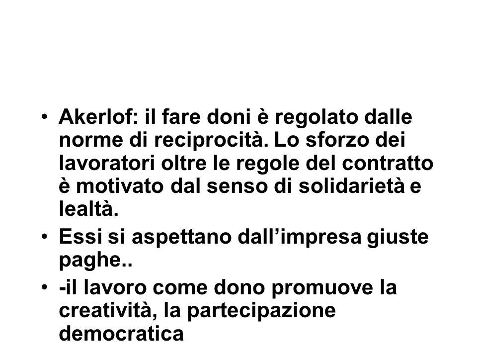 Akerlof: il fare doni è regolato dalle norme di reciprocità.