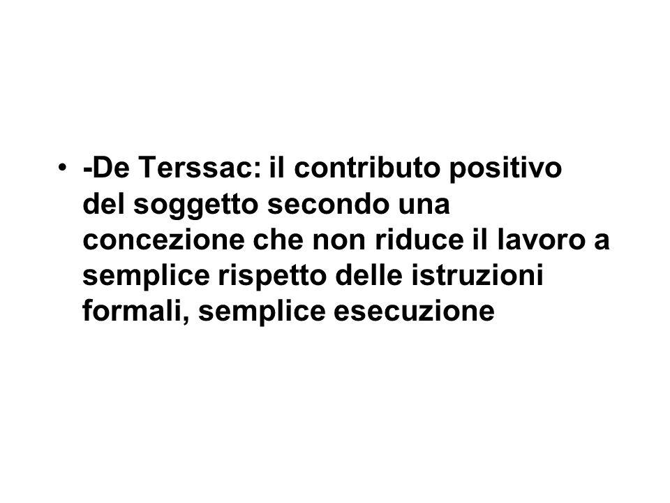 -De Terssac: il contributo positivo del soggetto secondo una concezione che non riduce il lavoro a semplice rispetto delle istruzioni formali, semplice esecuzione