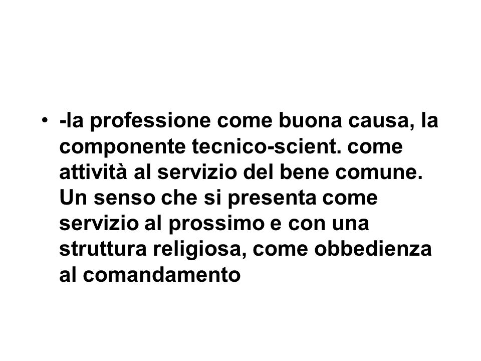 -la professione come buona causa, la componente tecnico-scient.