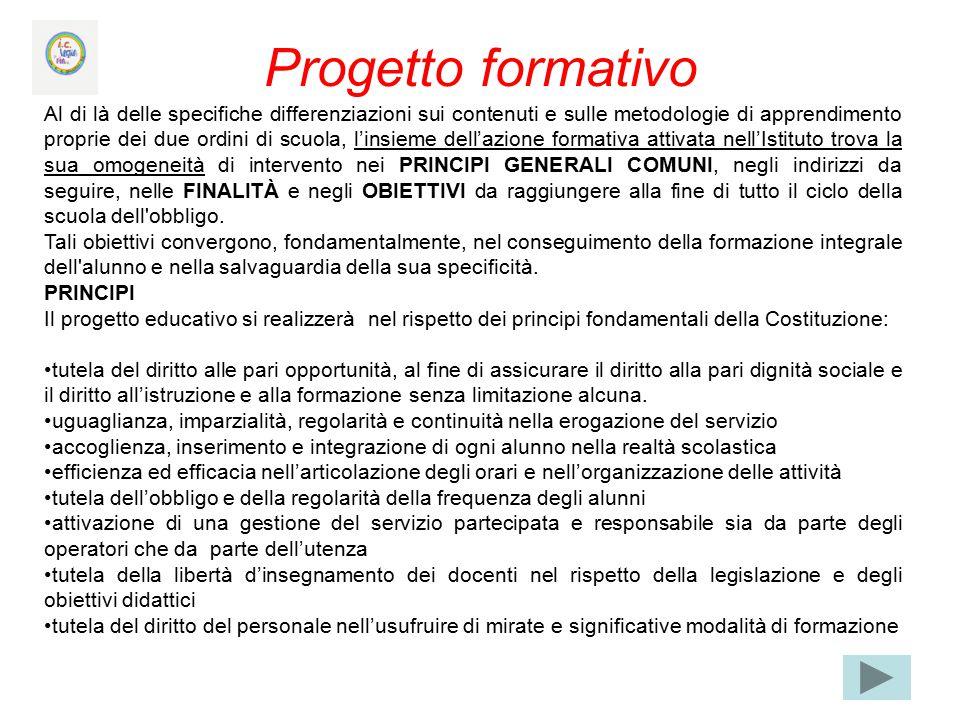 Progetto formativo Al di là delle specifiche differenziazioni sui contenuti e sulle metodologie di apprendimento proprie dei due ordini di scuola, l'i