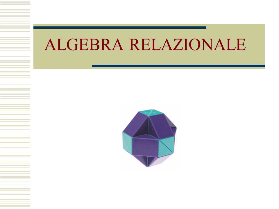 Algebra Relazionale22 Selezione, sintassi e semantica  sintassi  Condizione (Operando) Condizione: espressione booleana Operando: una espressione dell'algebra relazionale  semantica il risultato è una relazione sugli stessi attributi che contiene le ennuple dell operando che soddisfano la condizione
