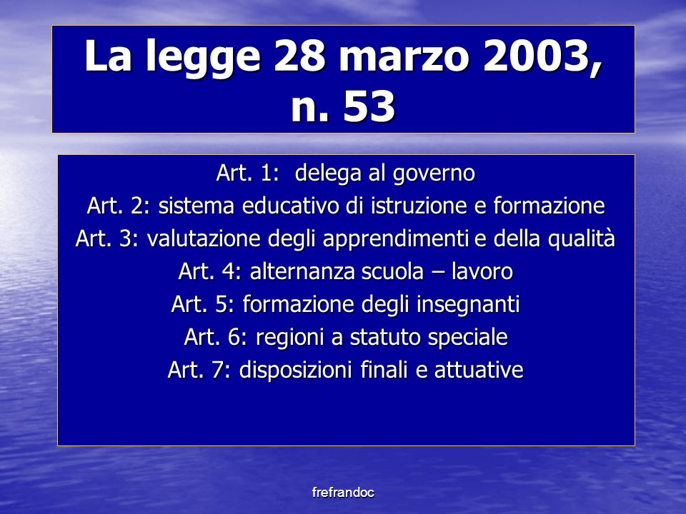 frefrandoc La legge 28 marzo 2003, n. 53 Art. 1: delega al governo Art.