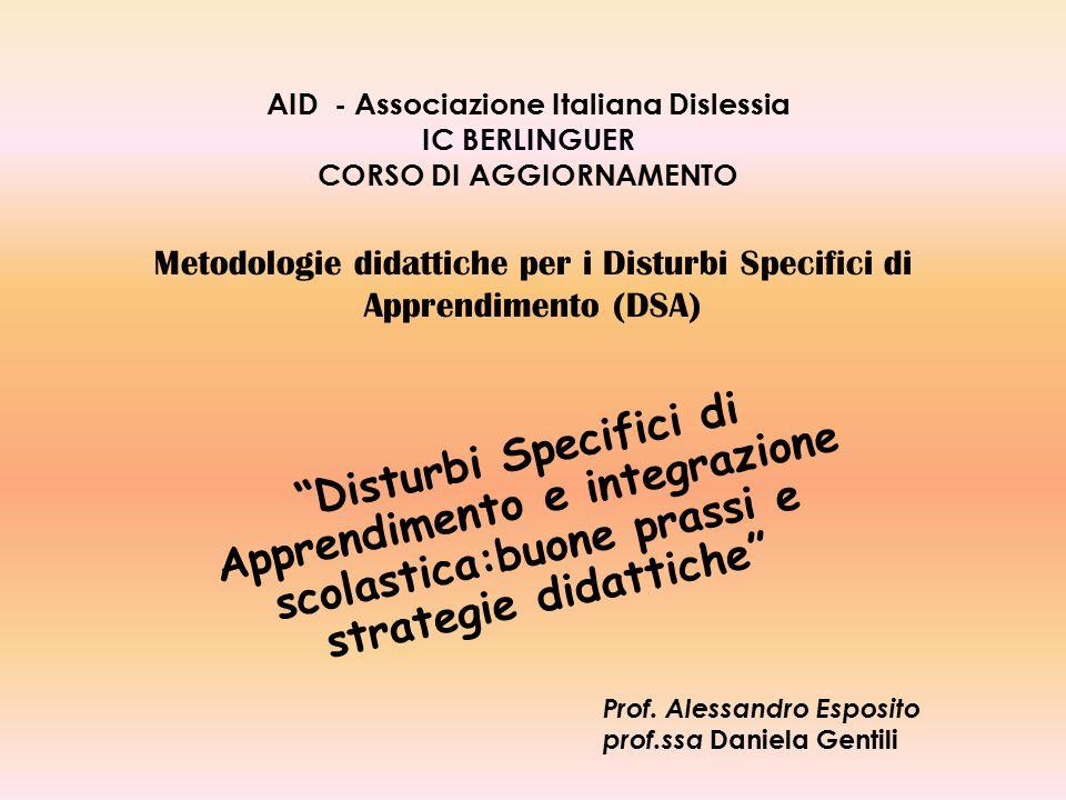 """Metodologie didattiche per i Disturbi Specifici di Apprendimento (DSA) """"Disturbi Specifici di Apprendimento e integrazione scolastica:buone prassi e s"""