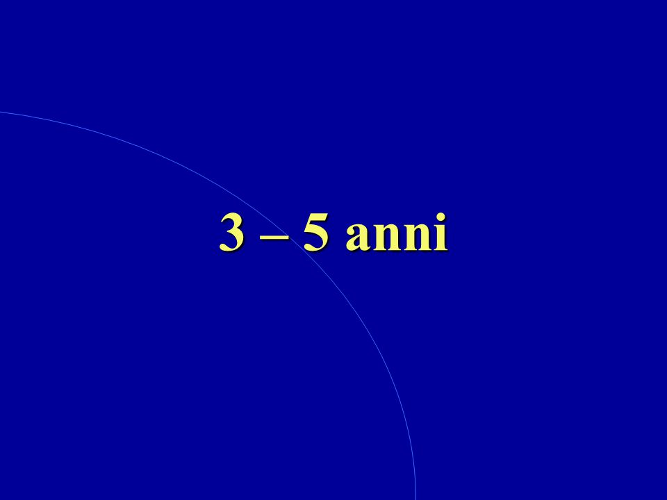 3 – 5 anni