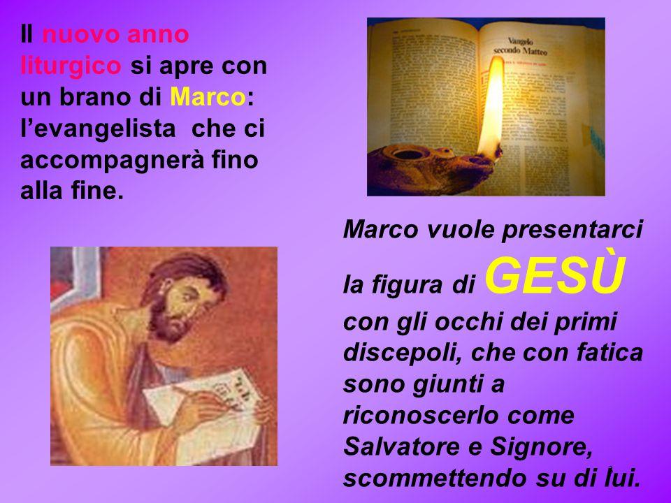 Il nuovo anno liturgico si apre con un brano di Marco: l'evangelista che ci accompagnerà fino alla fine.