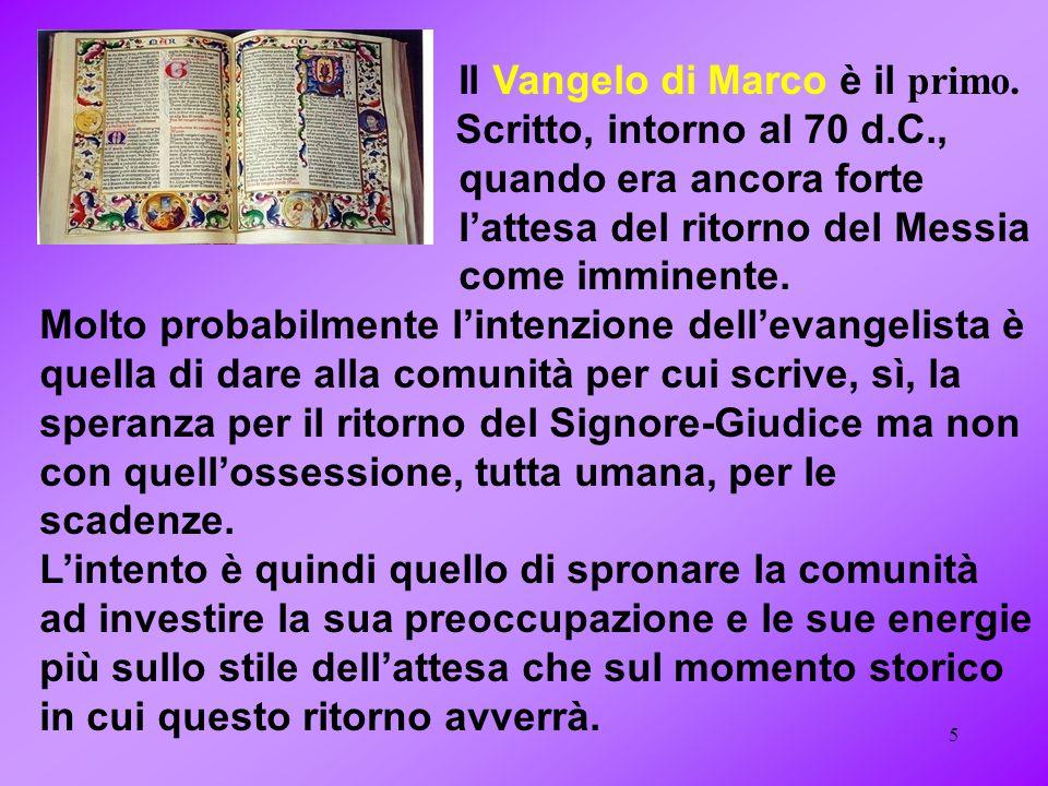 Il Vangelo di Marco è il primo.