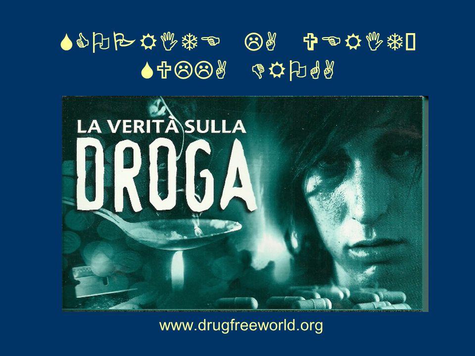 SCOPRITE LA VERITÀ SULLA DROGA www.drugfreeworld.org