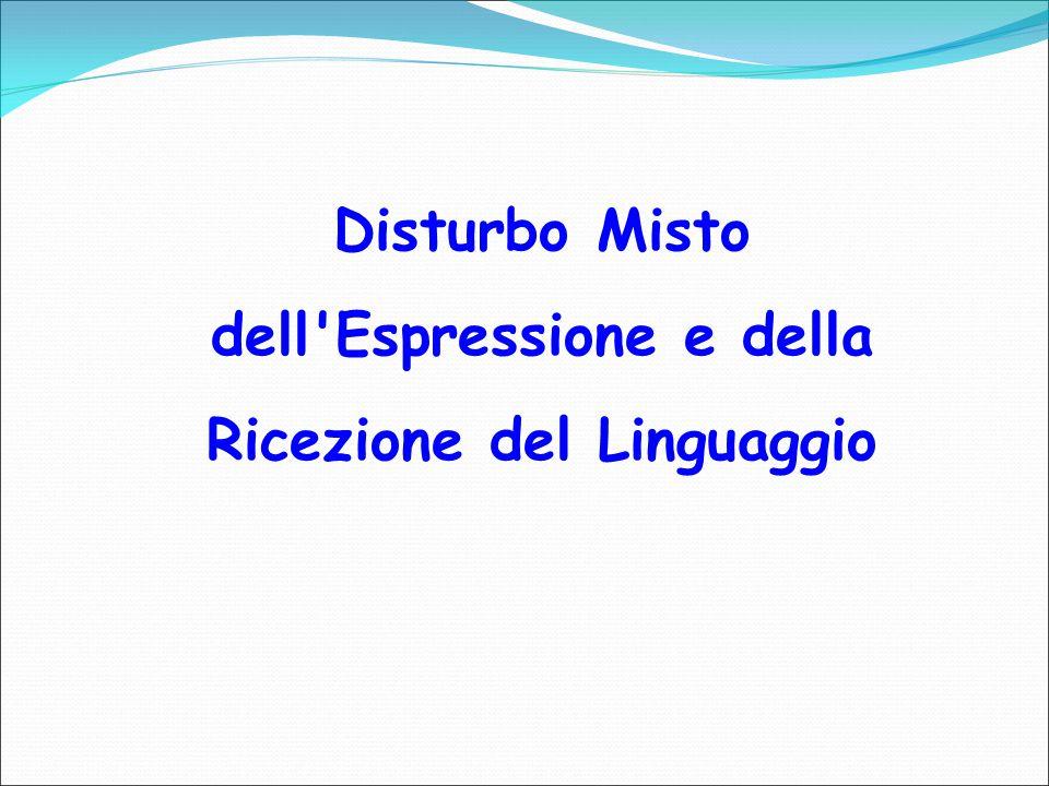 Disturbo Misto dell'Espressione e della Ricezione del Linguaggio