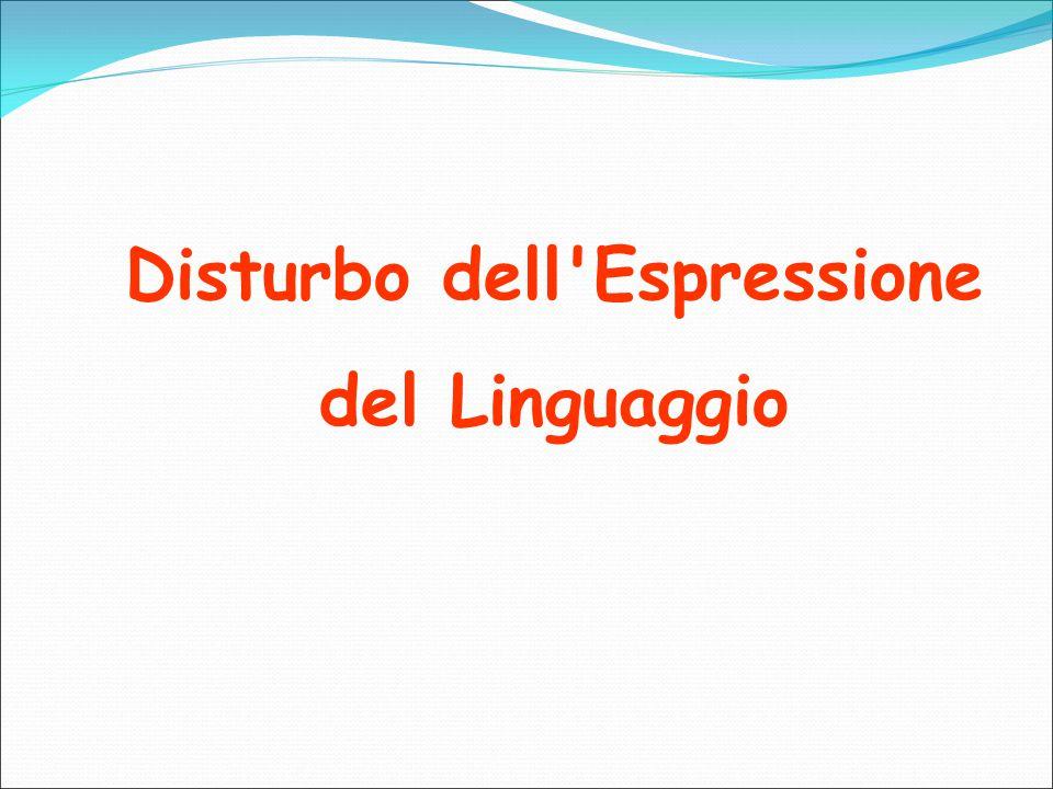 Disturbo dell'Espressione del Linguaggio