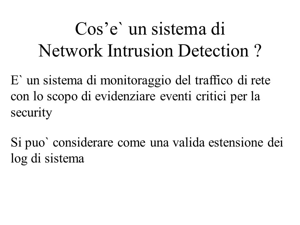 Cos'e` un sistema di Network Intrusion Detection .