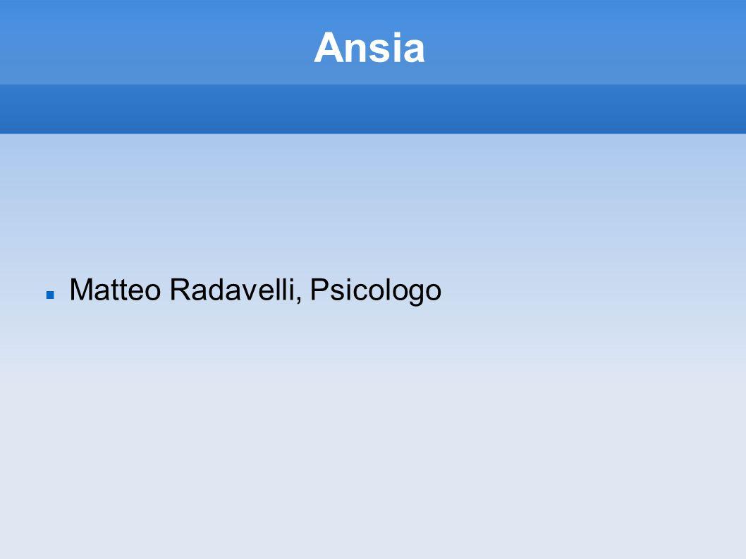 Ansia Matteo Radavelli, Psicologo