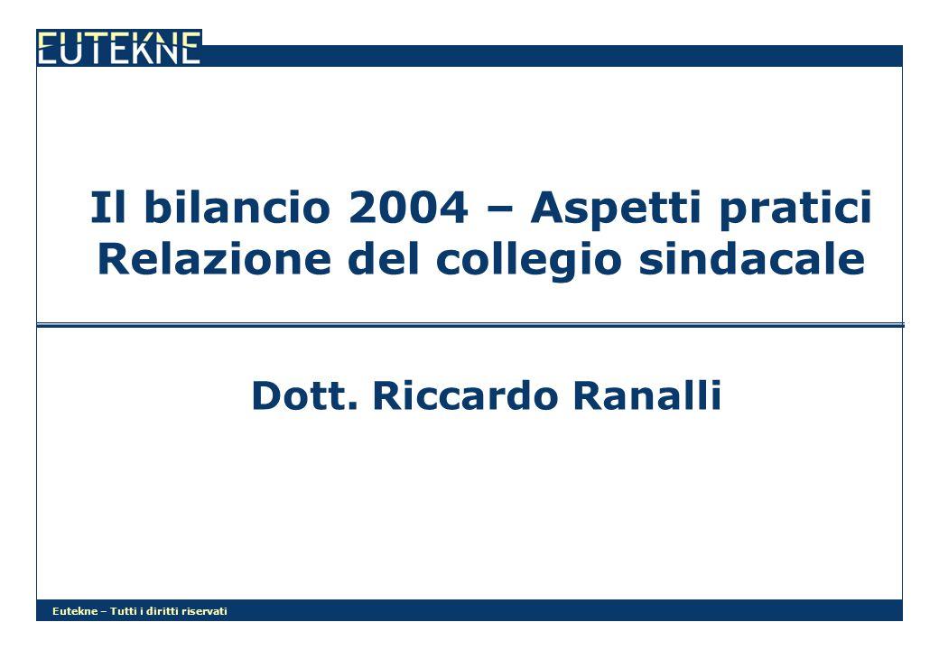 Eutekne – Tutti i diritti riservati Il bilancio 2004 – Aspetti pratici Relazione del collegio sindacale Dott.