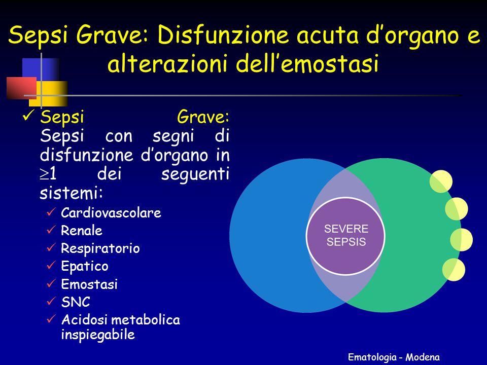 Ematologia - Modena Sepsi Grave: Disfunzione acuta d'organo e alterazioni dell'emostasi Sepsi Grave: Sepsi con segni di disfunzione d'organo in  1 de