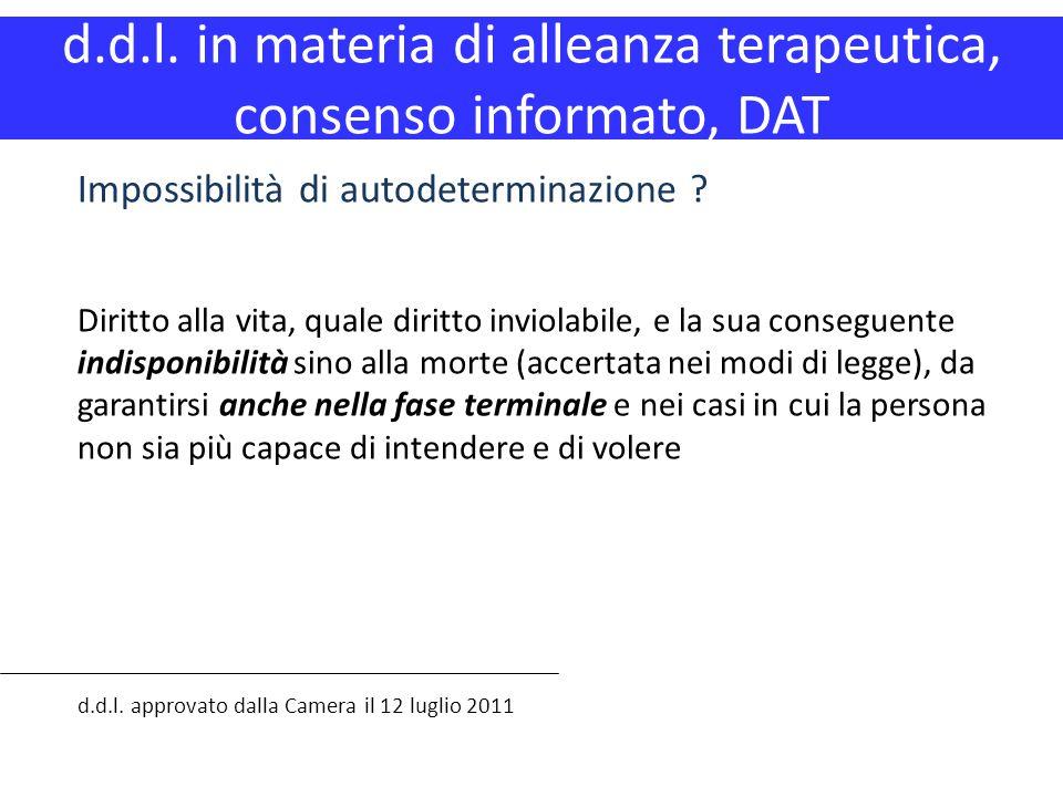 d.d.l. in materia di alleanza terapeutica, consenso informato, DAT d.d.l. approvato dalla Camera il 12 luglio 2011 Impossibilità di autodeterminazione