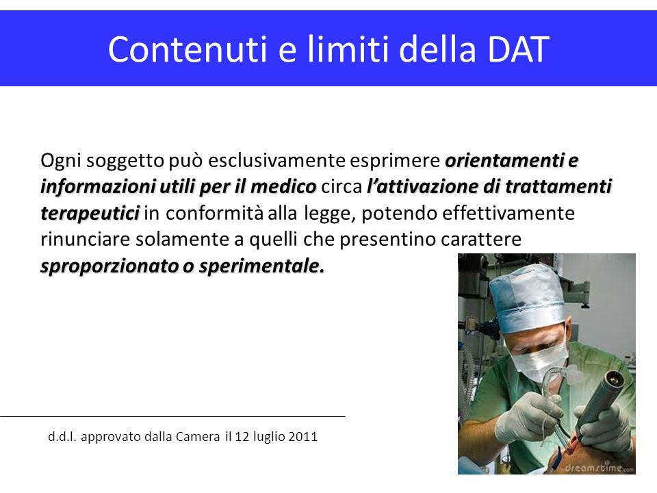 Contenuti e limiti della DAT d.d.l. approvato dalla Camera il 12 luglio 2011 orientamenti e informazioni utili per il medico l'attivazione di trattame