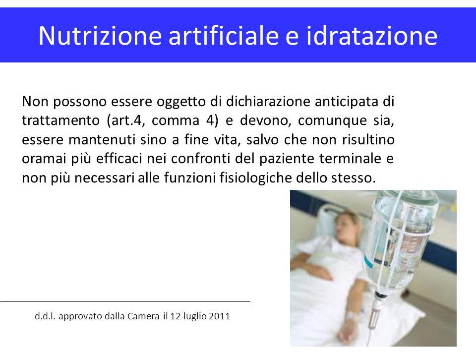 Nutrizione artificiale e idratazione d.d.l. approvato dalla Camera il 12 luglio 2011 Non possono essere oggetto di dichiarazione anticipata di trattam