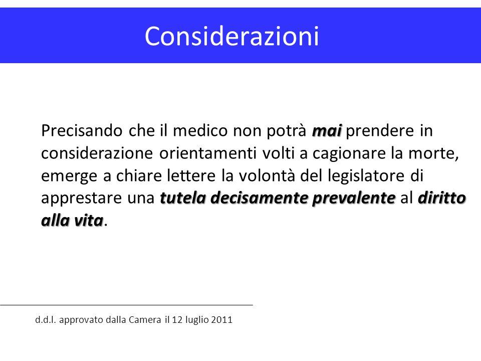Considerazioni d.d.l. approvato dalla Camera il 12 luglio 2011 mai tutela decisamente prevalente diritto alla vita Precisando che il medico non potrà