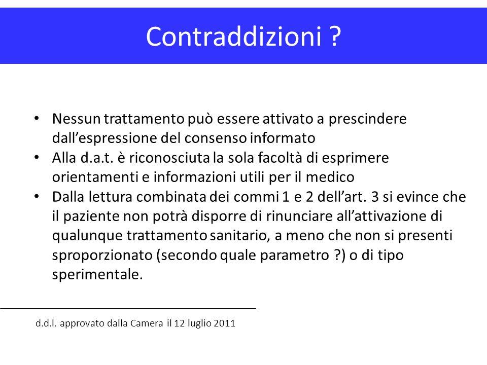 Contraddizioni ? d.d.l. approvato dalla Camera il 12 luglio 2011 Nessun trattamento può essere attivato a prescindere dall'espressione del consenso in
