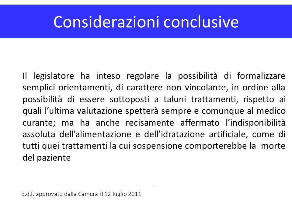 Considerazioni conclusive d.d.l. approvato dalla Camera il 12 luglio 2011 Il legislatore ha inteso regolare la possibilità di formalizzare semplici or