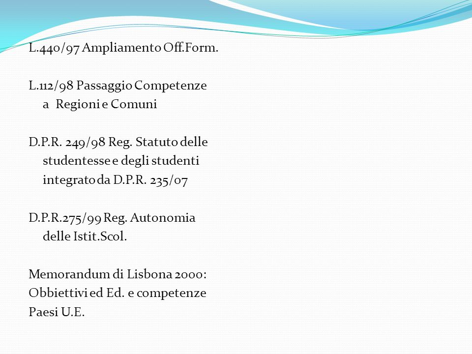 L.440/97 Ampliamento Off.Form. L.112/98 Passaggio Competenze a Regioni e Comuni D.P.R.