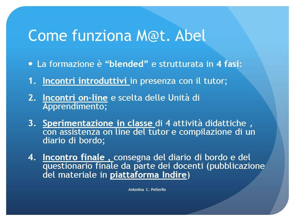 """Come funziona M@t. Abel La formazione è """"blended"""" e strutturata in 4 fasi: 1.Incontri introduttivi in presenza con il tutor; 2.Incontri on-line e scel"""