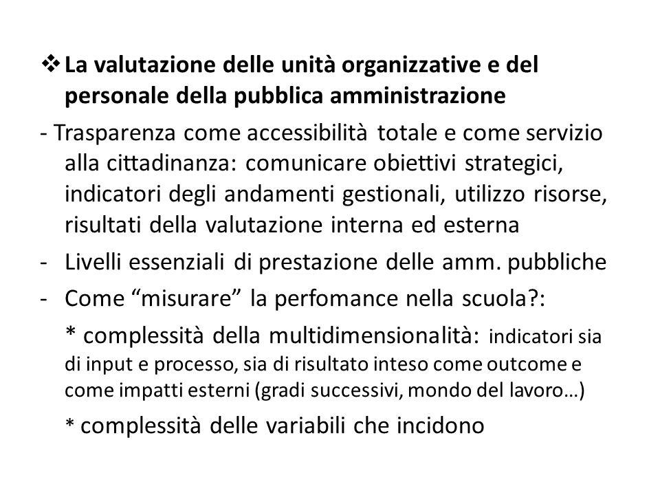  La valutazione delle unità organizzative e del personale della pubblica amministrazione - Trasparenza come accessibilità totale e come servizio alla