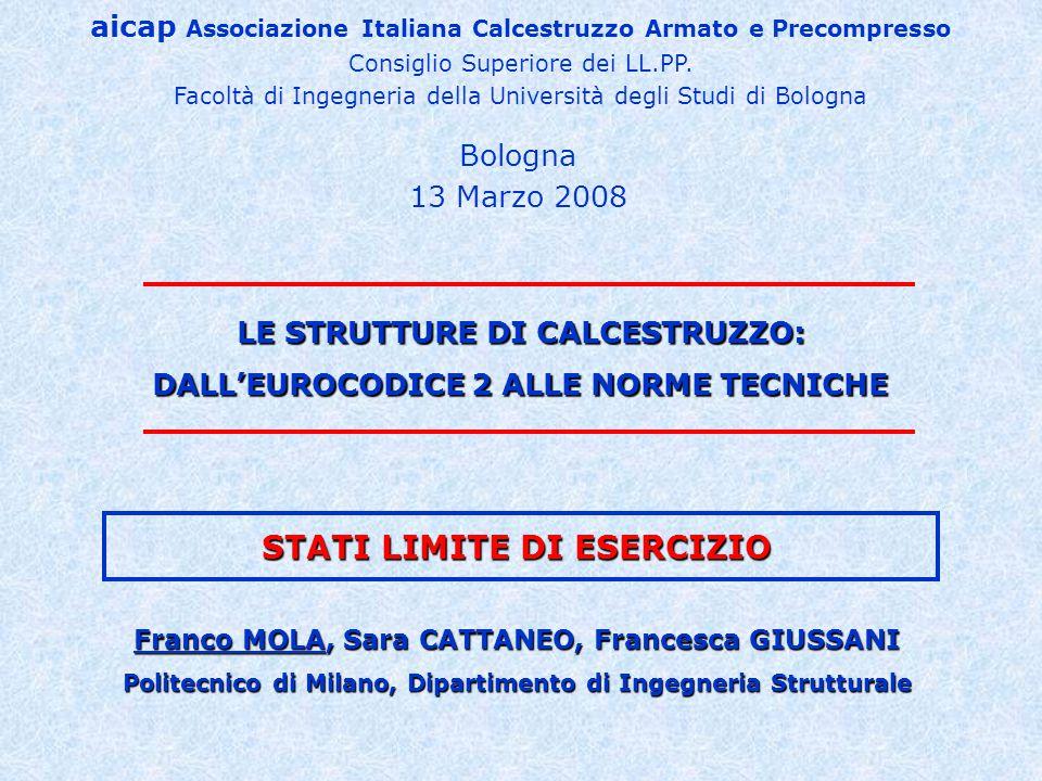 STATI LIMITE DI ESERCIZIO Franco MOLA, Sara CATTANEO, Francesca GIUSSANI Politecnico di Milano, Dipartimento di Ingegneria Strutturale aicap Associazi