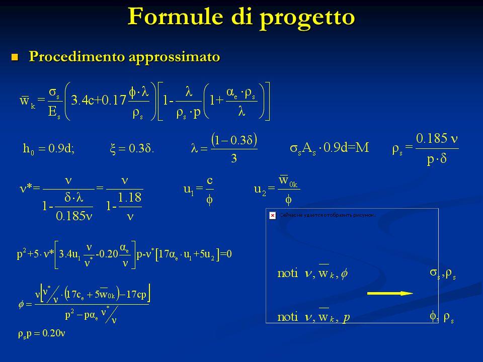 Formule di progetto Procedimento approssimato Procedimento approssimato