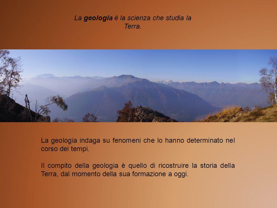 La geologia è la scienza che studia la Terra. La geologia indaga su fenomeni che lo hanno determinato nel corso dei tempi. Il compito della geologia è