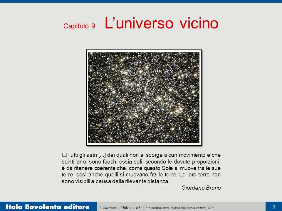 T. Cavattoni - l'Universo età 13,7 miliardi di anni - © Italo Bovolenta editore 2010 2 Capitolo 9 L'universo vicino Tutti gli astri [...] dei quali no