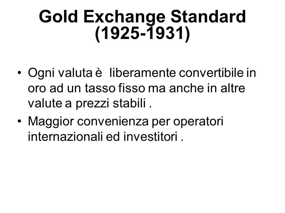 Bretton Woods System (1944- 1971) Fixed Rates with Narrow Bands Sistema basato sul dollaro Mantiene uncambio fisso o ancorato in termini di oro o di dollaro Dollari per oro $35.00 Permette alle valute di fluttuare in una banda stretta di ±1%.