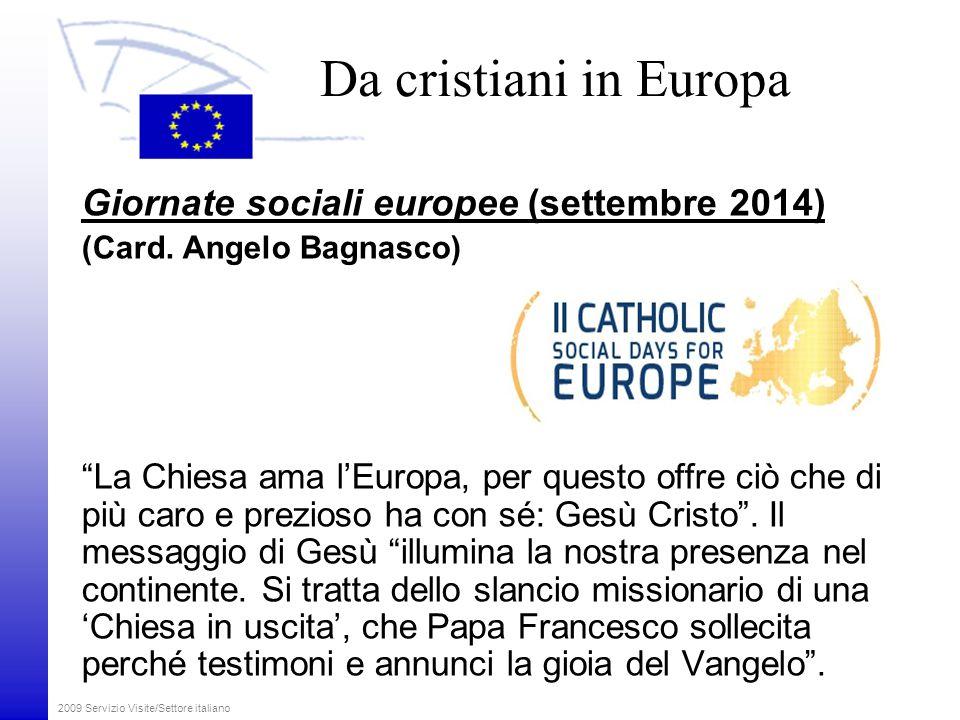 Da cristiani in Europa Giornate sociali europee (settembre 2014) (Card.