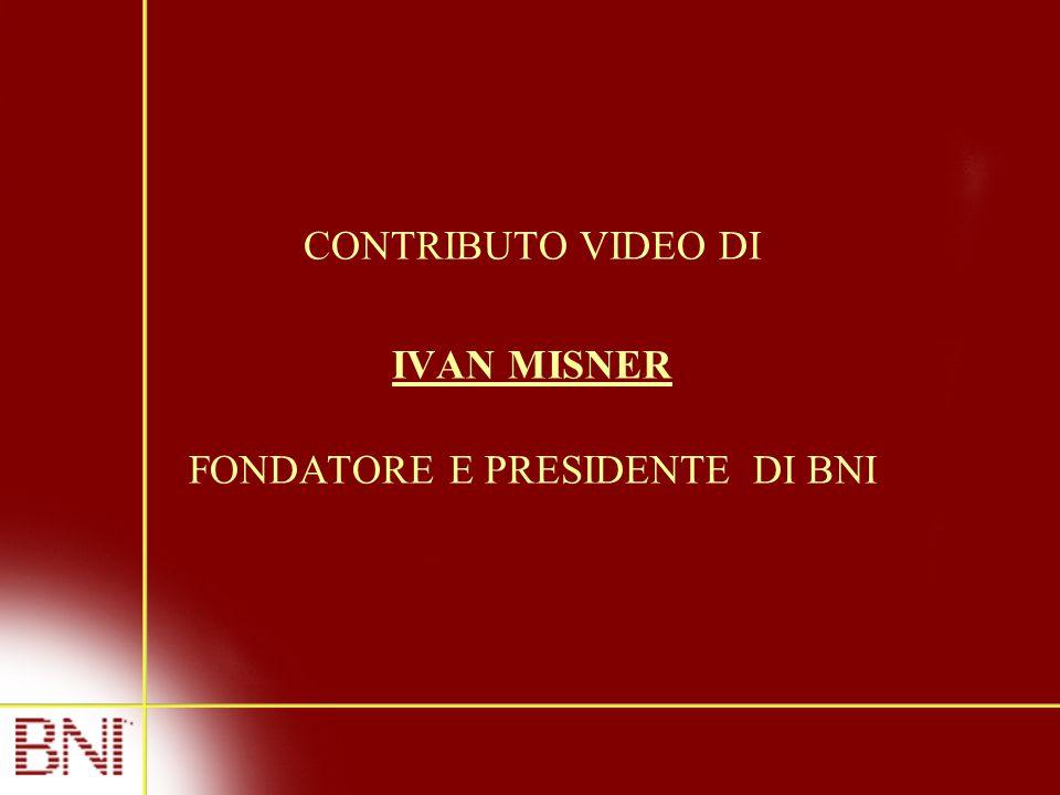 CONTRIBUTO VIDEO DI IVAN MISNER FONDATORE E PRESIDENTE DI BNI
