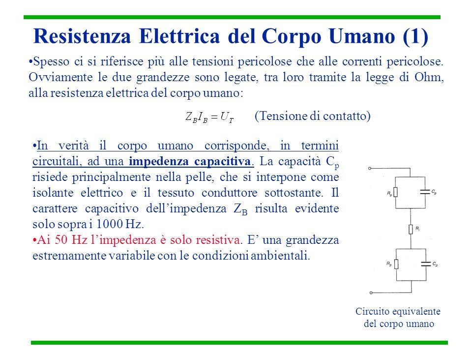 Resistenza Elettrica del Corpo Umano (1) Spesso ci si riferisce più alle tensioni pericolose che alle correnti pericolose. Ovviamente le due grandezze