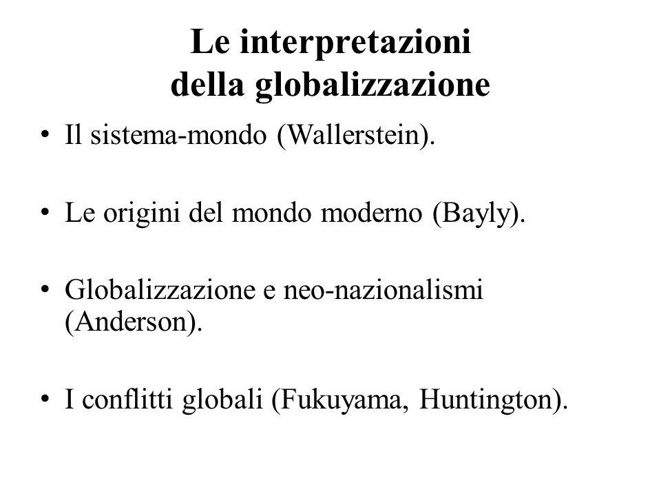 Le interpretazioni della globalizzazione Il sistema-mondo (Wallerstein).