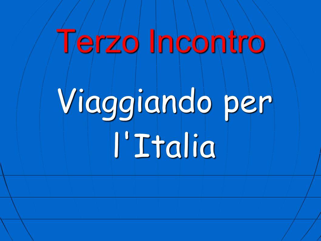 Terzo Incontro Viaggiando per l Italia