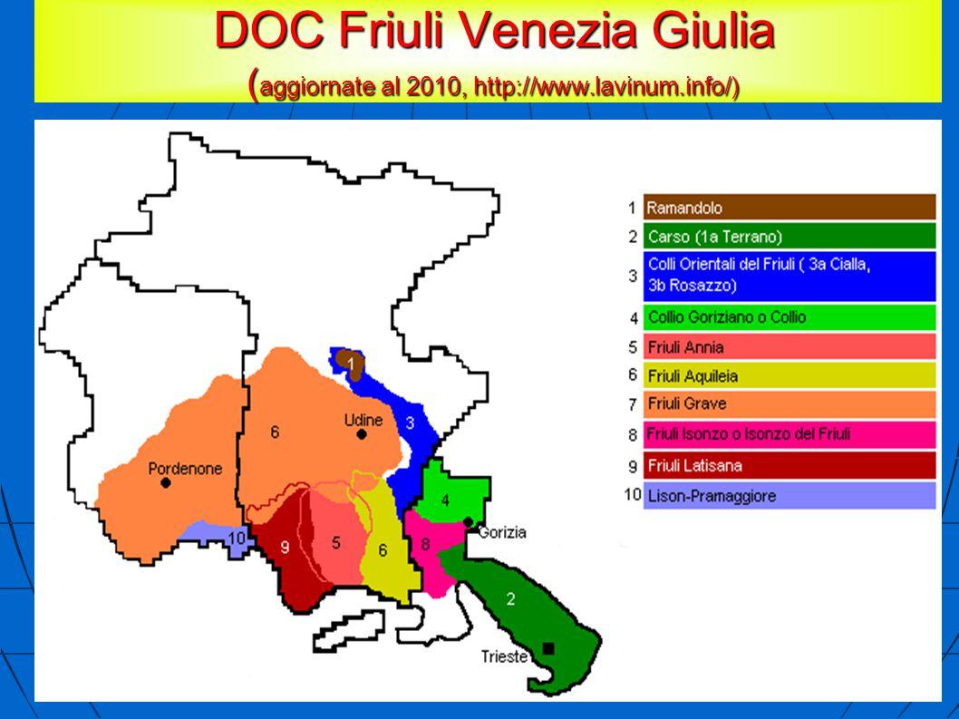 DOC Friuli Venezia Giulia ( aggiornate al 2010, http://www.lavinum.info/) DOC Friuli Venezia Giulia ( aggiornate al 2010, http://www.lavinum.info/)