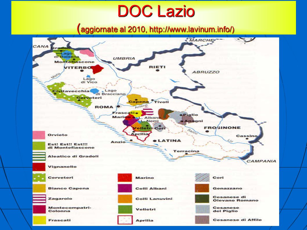 DOC Lazio ( aggiornate al 2010, http://www.lavinum.info/) DOC Lazio ( aggiornate al 2010, http://www.lavinum.info/)
