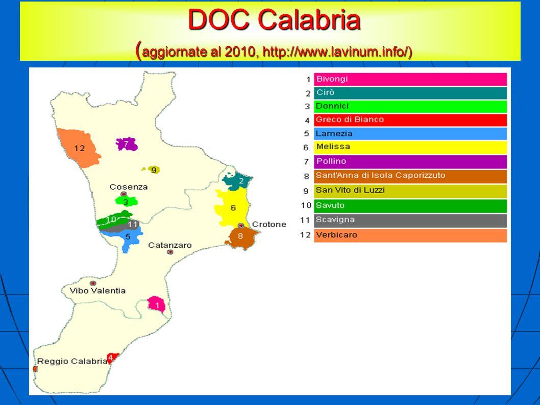DOC Calabria ( aggiornate al 2010, http://www.lavinum.info/) DOC Calabria ( aggiornate al 2010, http://www.lavinum.info/)