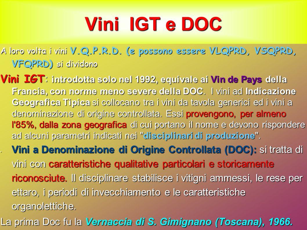 Vini IGT e DOC A loro volta i vini V.Q.P.R.D.