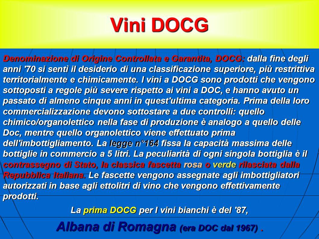 Vini DOCG Denominazione di Origine Controllata e Garantita, DOCG: dalla fine degli anni 70 si sentì il desiderio di una classificazione superiore, più restrittiva territorialmente e chimicamente.
