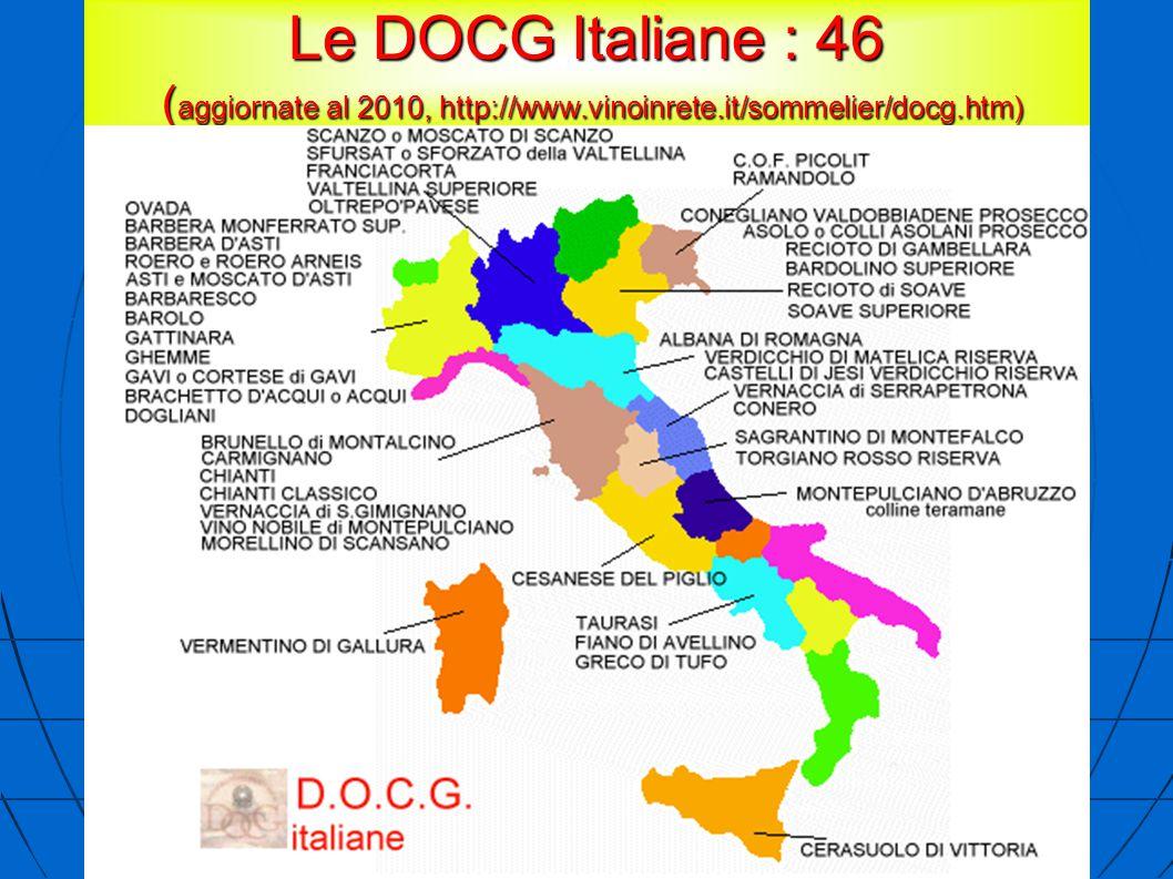 Le DOCG Italiane : 46 ( aggiornate al 2010, http://www.vinoinrete.it/sommelier/docg.htm)
