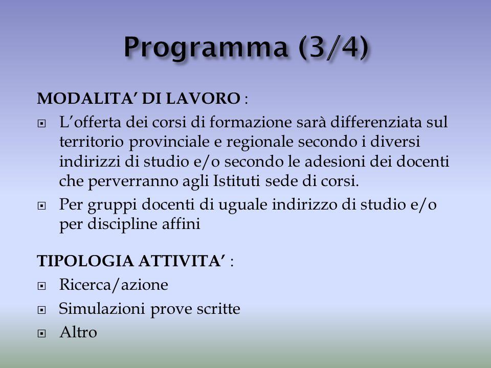 MODALITA' DI LAVORO :  L'offerta dei corsi di formazione sarà differenziata sul territorio provinciale e regionale secondo i diversi indirizzi di stu