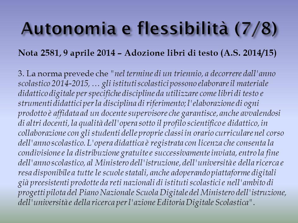 Nota 2581, 9 aprile 2014 – Adozione libri di testo (A.S. 2014/15) 3. La norma prevede che