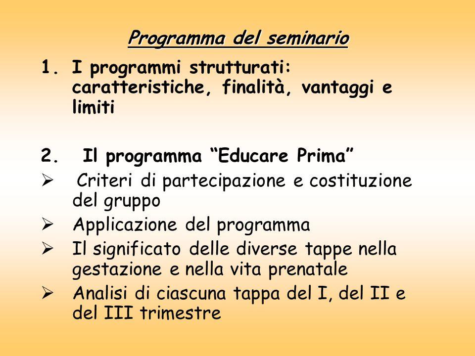 Programma del seminario 1.I programmi strutturati: caratteristiche, finalità, vantaggi e limiti 2.