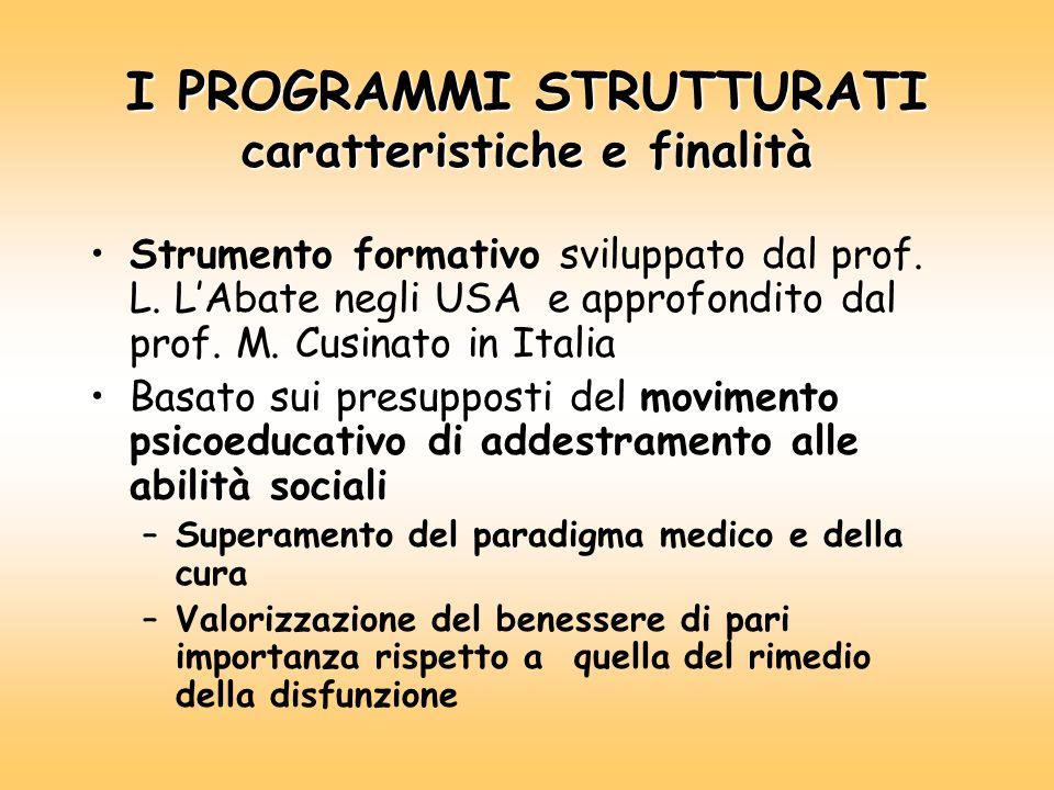 I PROGRAMMI STRUTTURATI caratteristiche e finalità Strumento formativo sviluppato dal prof.
